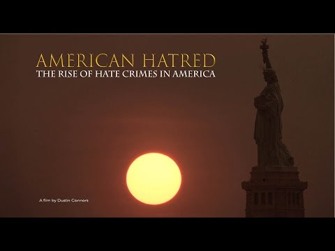 American Hatred: The Rise of Hate Crimes in America