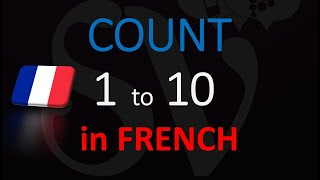 Count to 10 in French - One to Ten Numbers Counting, Translation u0026 Pronunciation