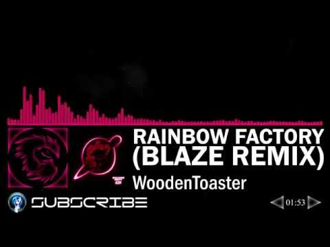 Rainbow Factory Blaze Remix - WoodenToaster (Balloon Party - After Party)