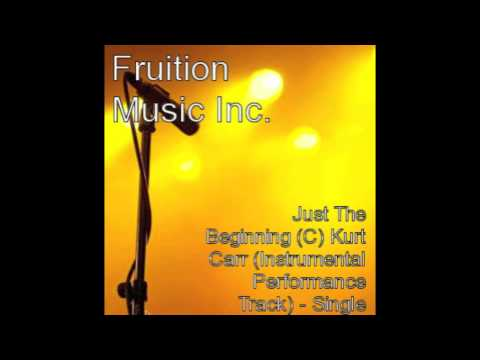 Just The Beginning (C) Kurt Carr (Instrumental Performance Track)