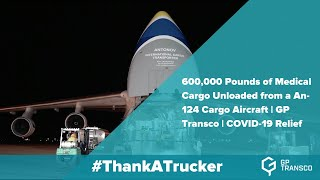 600,000 Pounds of Medical Cargo Unloaded from a An-124 Cargo Aircraft | GP Transco | COVID-19 Relief