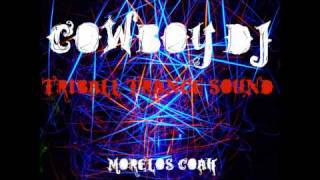 CowBoY Dj- TraNcE tRiBAll SoUnd
