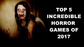 TOP 5 REALISTIC GRAPHICS HORROR GAMES OF 2017 OF PC/PS4/XBOX (1080p)