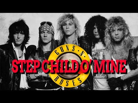 Guns N' Roses - Step Child O' Mine (Unofficial Video)