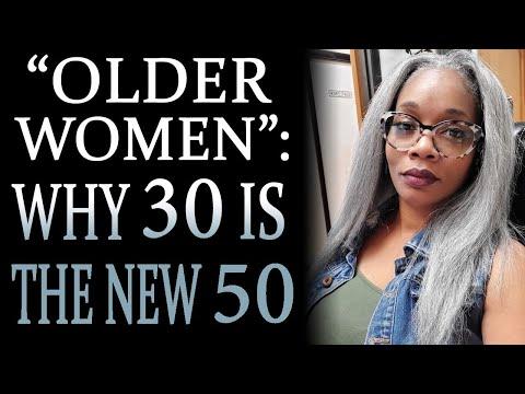 5-20-2021: Older Women: 30 Is The New 50