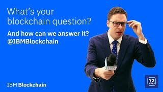 72 Hours of Blockchain: Live From Think 2018