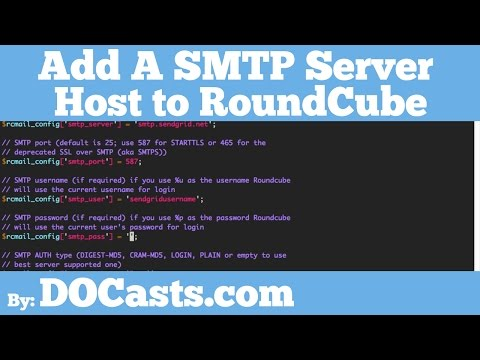 Add a SMTP Server Host to RoundCube | DOCasts | Digital Ocean Screencasts |