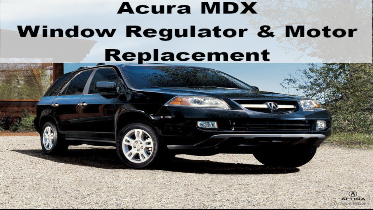 2006 Acura Mdx Window Regulator And Motor Replacement Full In Depth Youtube