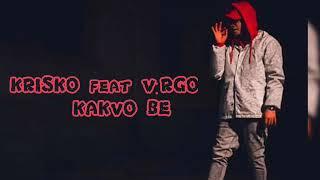 KRISKO feat V:RGO - KAKVO BE ( ТЕКСТ )