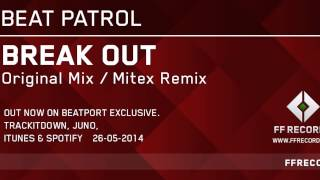Beat Patrol - Break Out(Mitex Remix) [Preview]