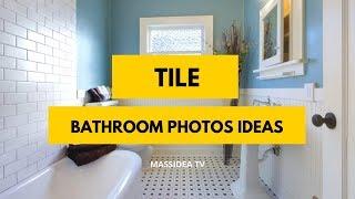95+ Best Tile Bathroom Photos Design Ideas 2018