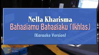 Nella Kharisma - Bahagiamu Bahagiaku (Ikhlas) (KARAOKE TANPA VOCAL)