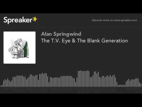 The T.V. Eye & The Blank Generation