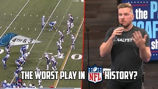 Pat McAfee Explains the Worst Play in NFL History