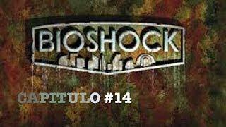 BioShock #Capitulo 14