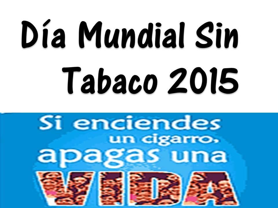 Dia mundial sin tabaco 2015 youtube for Cuarto dia sin fumar