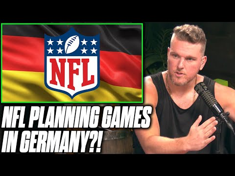 Pat McAfee Reacts To NFL Planning To Play Games In Germany