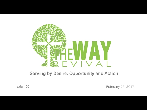 Serving by Desire, Opportunity and Action