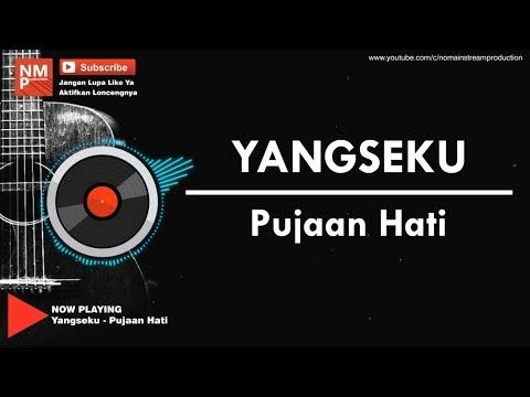 Yangseku - Pujaan Hati (Lirik By NMP)