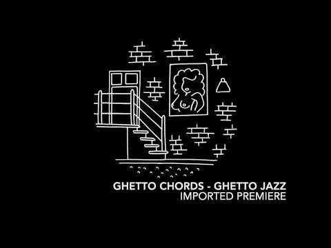 Ghetto Chords - Ghetto Jazz Mp3