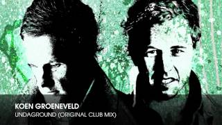 Koen Groeneveld - Undaground (Original Club Mix)