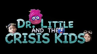 Dr. Little and the Crisis Kids | Covid-19 PSA with Puppets