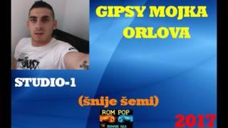 Video GIPSY MOJKA ORLOVA 2017 STUDIO č-1 (šnije šemi) download MP3, 3GP, MP4, WEBM, AVI, FLV Oktober 2018