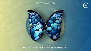 Drew Wilken - Beautiful feat. Mason Murphy