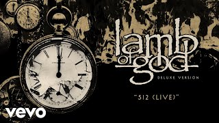 Lamb of God - 512 (Live - Official Audio)