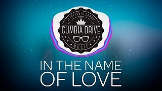 In the name of love - Cumbia Drive
