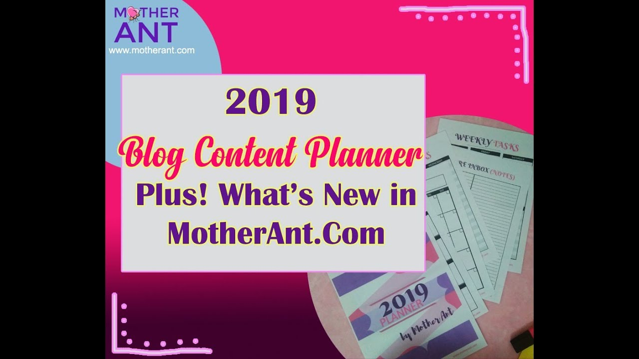 Blog Content Calendar 2019 (Printable) and Whats New on MotherAnt