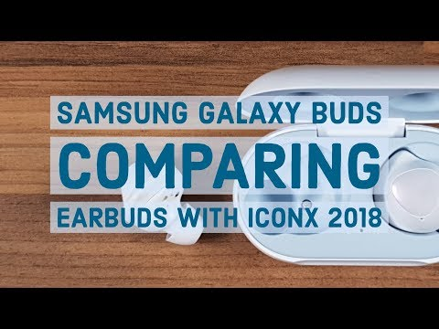 Samsung Galaxy Buds | Comparing Earbuds with IconX 2018