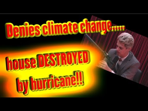 Denies Climate Change: house DESTROYED by hurricane!
