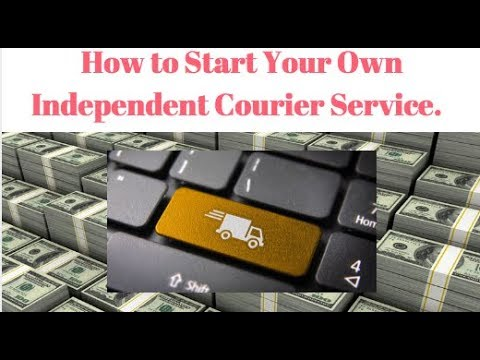 How to Start Your Own Independent Courier Service Today: All the Basics