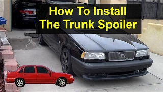 Rear wing spoiler installation on the Volvo 850 and S70 sedans. - VOTD