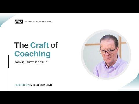 The Craft of Coaching – Myles Downey | AWA Community Meetup