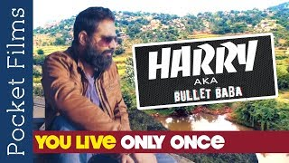 Documentary about an Inspiring person | Harry- A.K.A Bullet Baba