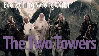Everything Wrong With LOTR: The Two Towers - A ReRun