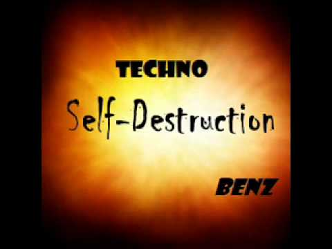 techno  Benz   Techno self destruction Original mix