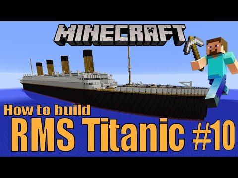 RMS Titanic, Minecraft Tutorial part 10