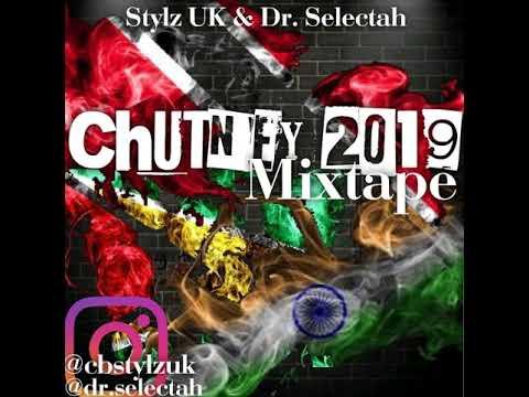 The Chutney 2019 Mixtape (Stylz UK and Dr Selectah)