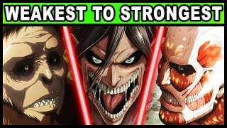 The 9 Titan Shifters RANKED from Weakest to Strongest! (Attack on Titan / Shingeki no Kyojin)