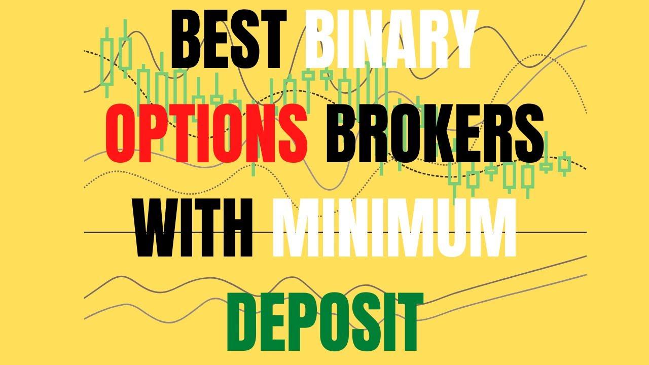 Binary Options Minimum Deposit | Lowest Binary Minimum Deposit
