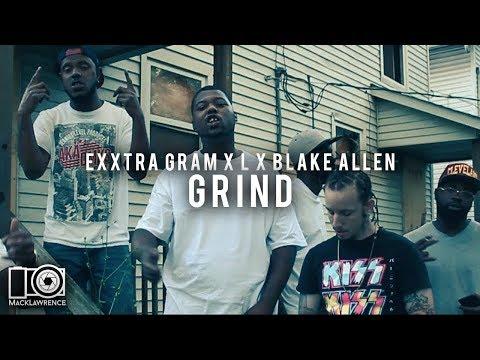 Grind - Exxtra Gram | L | Blake Allen (Official Video) Shot by Mack Lawrence Films