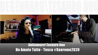 "DeGennaro/Tesauro Duo - ""Ho Amato tutto"" #tosca #sanremo2020"