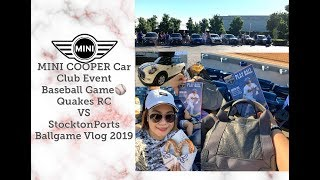 178 | MINI COOPER Car Club Event | Baseball Game ⚾️ Quakes RC VS StocktonPorts | Ballgame Vlog 2019