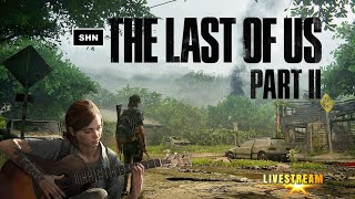 The Last of Us Part II | Part 3  First Playthrough Livestream No Commentary