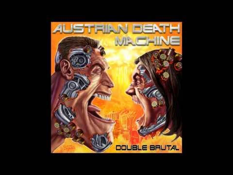 Austrian Death Machine - Who Told You You Could Eat My Cookies?