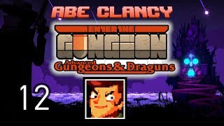 AbeClancy Streams: Advanced Gungeons and Draguns - 12 - Synergrace