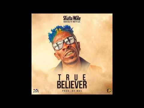 Shatta Wale – True Believer ft. Addi Self & Natty Lee (Audio Slide)